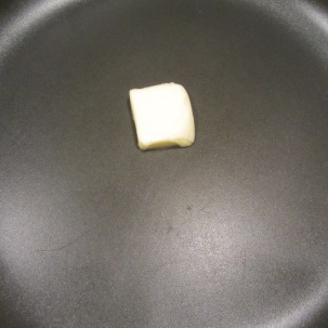 Butter in the skillet.